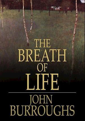 Breath of Life af John Burroughs