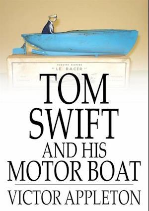 Tom Swift and His Motor Boat af Victor Appleton