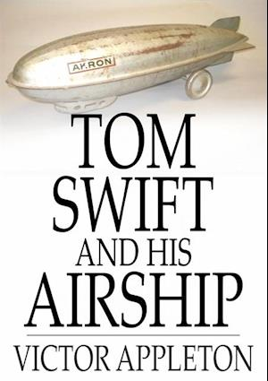 Tom Swift and His Airship af Victor Appleton