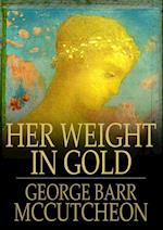 Her Weight in Gold af George Barr Mccutcheon