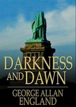 Darkness and Dawn af George Allan England