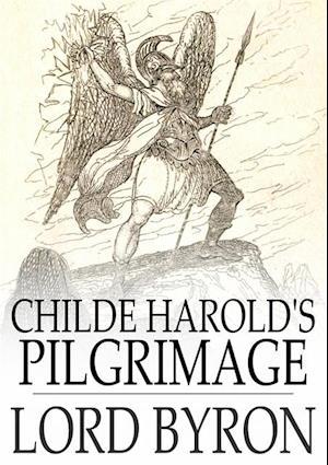 Childe Harold's Pilgrimage af Lord Byron