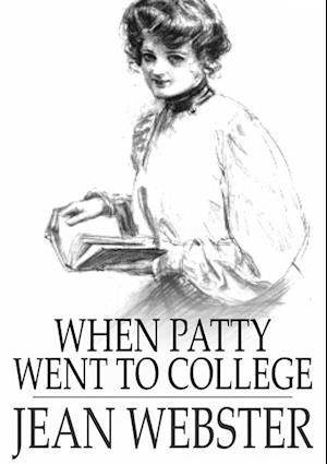 When Patty Went to College af Jean Webster