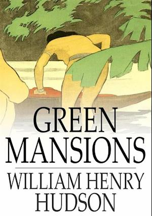 Green Mansions af William Henry Hudson