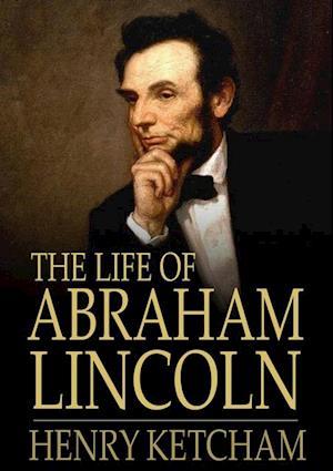 Life of Abraham Lincoln af Henry Ketcham