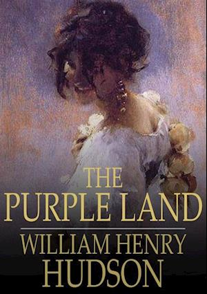 Purple Land af William Henry Hudson