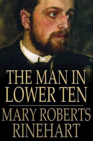 Man in Lower Ten af Mary Roberts Rinehart