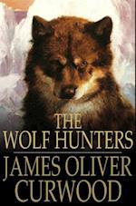Wolf Hunters af James Oliver Curwood