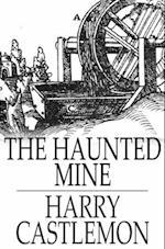 Haunted Mine af Harry Castlemon