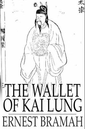 Wallet of Kai Lung af Ernest Bramah