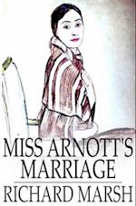 Miss Arnott's Marriage af Richard Marsh