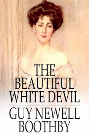 Beautiful White Devil af Guy Newell Boothby