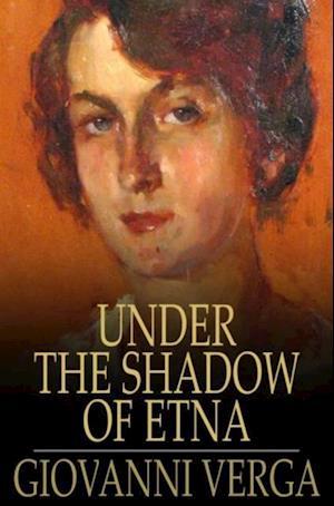 Under the Shadow of Etna af Giovanni Verga