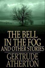 Bell in the Fog af Gertrude Atherton