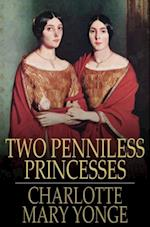 Two Penniless Princesses af Charlotte Mary Yonge