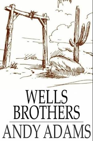 Wells Brothers af Andy Adams
