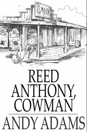 Reed Anthony, Cowman af Andy Adams