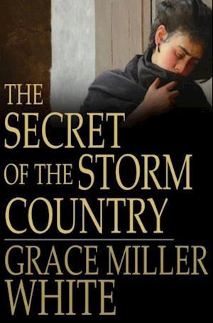 Secret of the Storm Country af Grace Miller White
