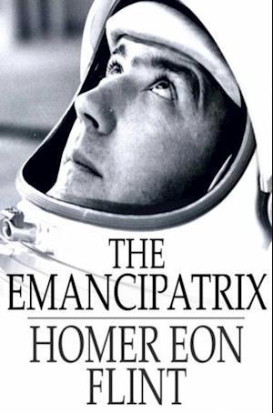 Emancipatrix af Homer Eon Flint
