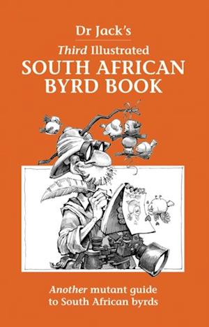 Dr Jack's Third Illustrated South African Byrd Book af Dr Jack