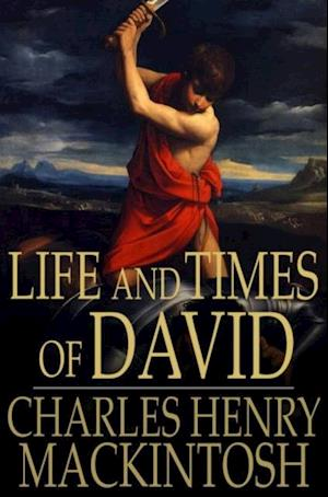 Life and Times of David af Charles Henry Mackintosh