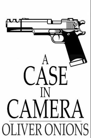 Case in Camera af Oliver Onions