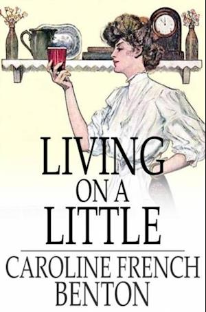 Living on a Little af Caroline French Benton
