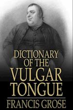 Dictionary of the Vulgar Tongue af Francis Grose