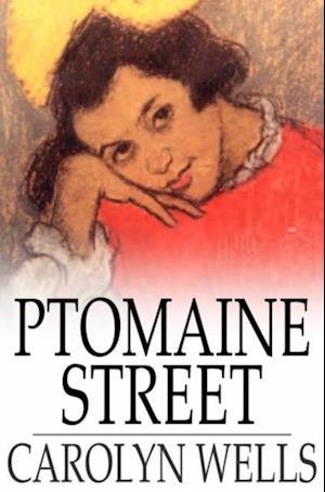 Ptomaine Street af Carolyn Wells