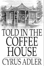 Told in the Coffee House af Cyrus Adler