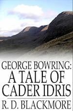 George Bowring: A Tale of Cader Idris af R. D. Blackmore