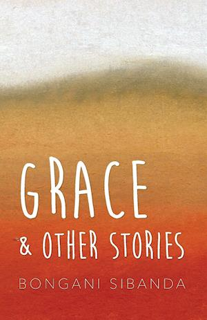 Bog, paperback Grace and Other Stories af Bongani Sibanda