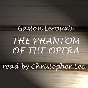 Phantom of the Opera af Gaston Leroux
