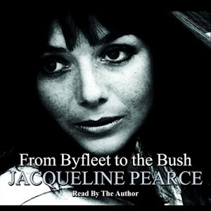 Byfleet To The Bush af Jacqueline Pearce