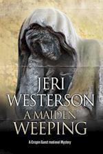 Maiden Weeping (A Crispin Guest Medieval Noir Mystery)