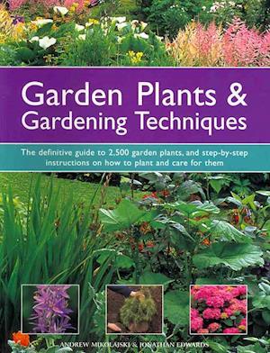 Garden Plants & Gardening Techniques af Andrew Mikolajski, Jonathan Edwards