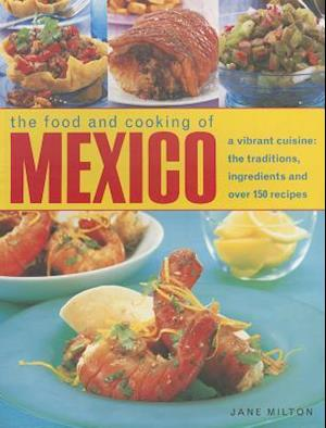 The Food and Cooking of Mexico af Jane Milton
