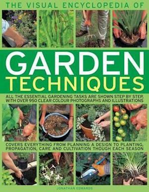 The Visual Encyclopedia of Garden Techniques af Jonathan Edwards