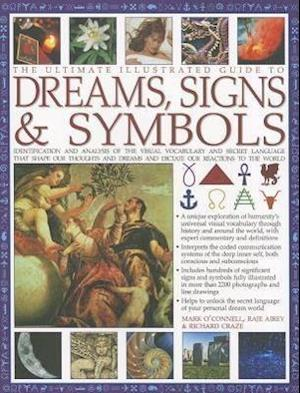 The Ultimate Illustrated Guide to Dreams, Signs & Symbols af Raje Airey, Mark O connell, Richard Craze
