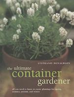 The Ultimate Container Gardener af Stephanie Donaldson