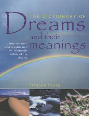 The Dictionary of Dreams and Their Meanings af Richard Craze