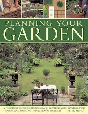 Planning Your Garden af Peter Mchoy
