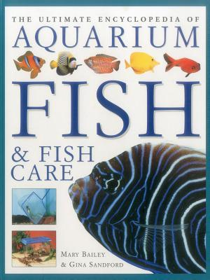 The Ultimate Encyclopedia of Aquarium Fish & Fish Care af Mary Bailey