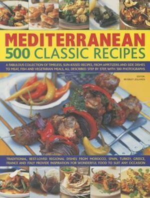Mediterranean: 500 Classic Recipes af Beverley Jollands