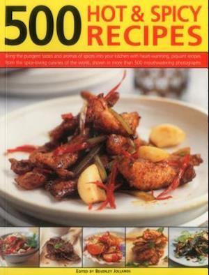 500 Hot & Spicy Recipes af Beverley Jollands