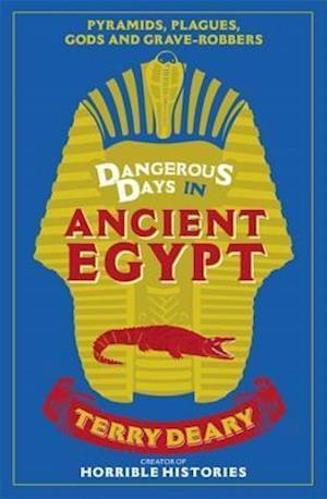 Bog, paperback Dangerous Days in Ancient Egypt af Terry Deary