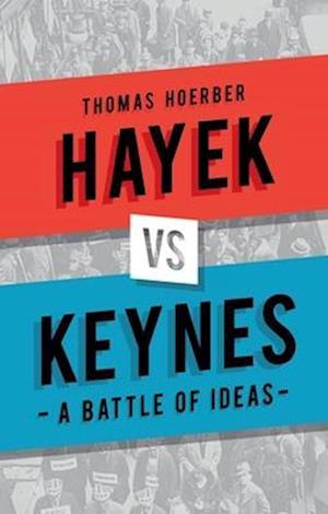 Hayek Vs Keynes af Thomas Horber