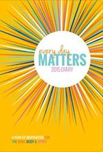 Every Day Matters 2015 Diary: A Year of Inspiration for the Mind Body & Spirit af Dani Dipirro