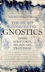 The Secret History of the Gnostics af Andrew Philip Smith