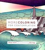 More Coloring for Contemplation Adult Coloring Book